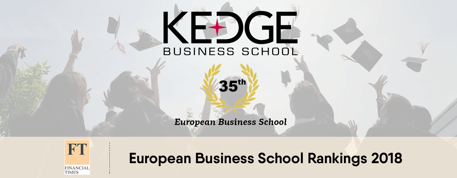 Financial Times Rankings 2018: KEDGE named 35th best European Business School up 5 places - KEDGE