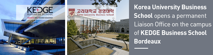 Korea University Business School opens a permanent liaison office on the campus of Kedge BS Bordeaux - KEDGE